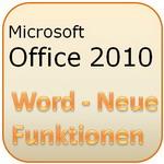 Microsoft Office 2010: Neue Funktionen in Word 2010