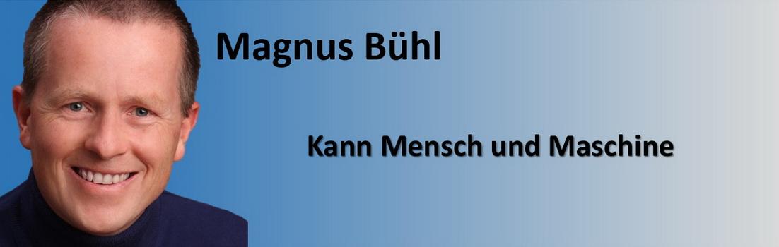 Magnus Bühl - kann Mensch und Maschine
